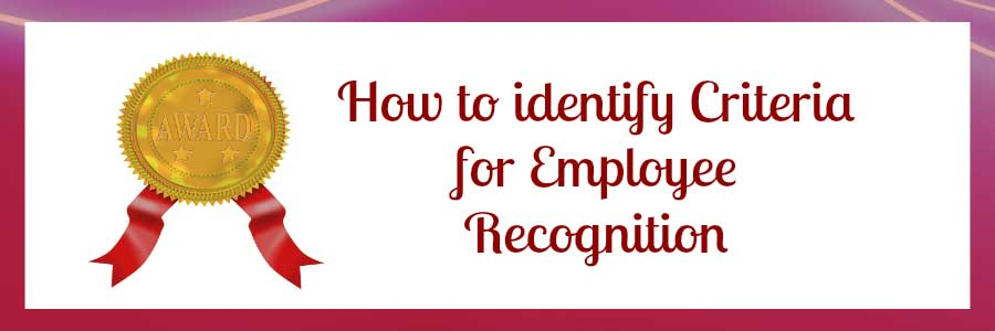 http://prizeagency.com/images/How-to-identify-Criteria-for-Employee-Recognition.jpgff.jpg